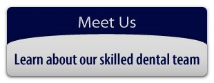 Meet Us - Learn about our skilled dental team